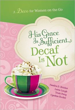 his grace is sufficient…decaf is not